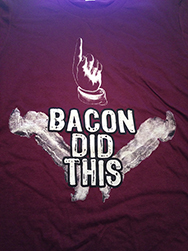 Bacon Did This T-Shirt